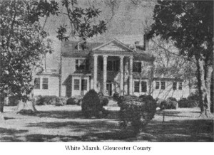 White Marsh Plantation, Gloucester County, Virginia--Photo obtained from Ancestry.com--Originally submitted to the Roberts Family Tree by Tina McCann